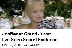 JonBenet Grand Juror: I've Seen Secret Evidence