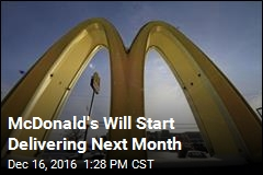 McDonald's Will Start Delivering Next Month