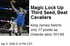 Magic Lock Up Third Seed, Beat Cavaliers