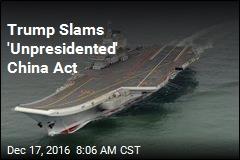 Trump Slams 'Unpresidented' China Act