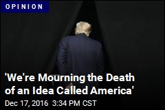 'We're Mourning the Death of an Idea Called America'