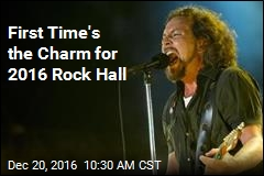 First Time's the Charm for 2016 Rock Hall