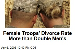 Female Troops' Divorce Rate More than Double Men's