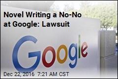 Novel Writing a No-No at Google: Lawsuit
