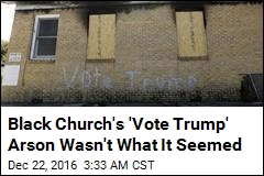 Black Church's 'Vote Trump' Arson Wasn't What It Seemed