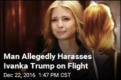 Man Allegedly Harasses Ivanka Trump on Flight