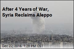 After 4 Years of War, Syria Reclaims Aleppo