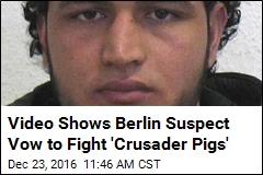 Video Shows Berlin Suspect Pledge Allegiance to ISIS