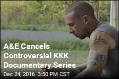 A&E Cancels Controversial KKK Documentary Series