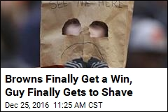Browns Finally Get a Win, Guy Finally Gets to Shave