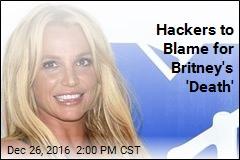 Ignore Earlier Sony Tweets: Britney's Not Dead