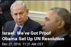Israel: We've Got Proof Obama Set Up UN Resolution