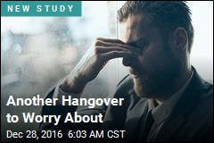 Another Hangover to Worry About
