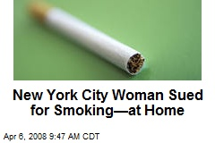 New York City Woman Sued for Smoking—at Home