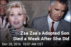 Zsa Zsa's Adopted Son Died a Week After She Did