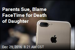 Parents Sue, Say FaceTime Killed Their Daughter