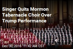 Singer Quits Mormon Tabernacle Choir Over Trump Performance