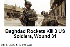 Baghdad Rockets Kill 3 US Soldiers, Wound 31