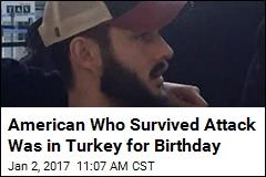 American Survivor of Turkey Attack Calls Himself 'Luckiest'