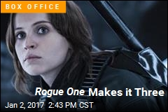 Rogue One Makes it Three