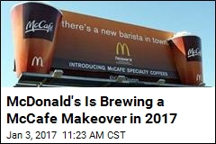 McDonald's Is Brewing a McCafe Makeover in 2017
