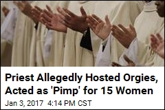 Priest Allegedly Hosted Orgies, Acted as 'Pimp' for 15 Women