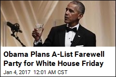 Obama 'Plans White House Farewell Party Friday'