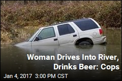 Woman Drives Into River, Drinks Beer: Cops