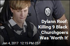 Dylann Roof to Jury: I'm Sane, I Have No Regrets