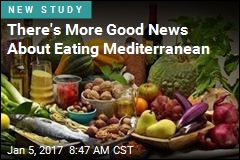 There's More Good News About Eating Mediterranean