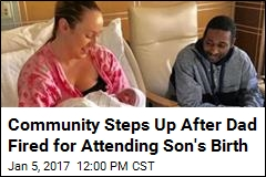 Community Steps Up After Dad Fired for Attending Son's Birth