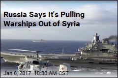 Russia Says It's Pulling Warships Out of Syria