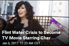 Flint Water Crisis to Become TV Movie Starring Cher