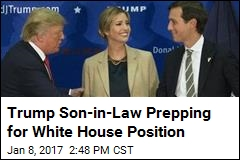 Here's the Latest Sign Kushner Expects a White House Position