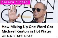 How Mixing Up One Word Got Michael Keaton in Hot Water