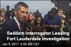 Saddam Interrogator Leading Fort Lauderdale Investigation