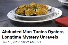 How a Plate of Oysters Helped Abducted Man Find His Family