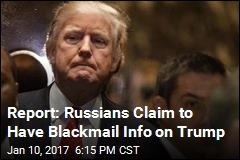 Report: Russians Claim to Have Blackmail Info on Trump