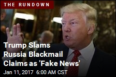 Trump: Russia Blackmail Claims Are 'Fake News'