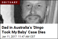Dad in Australia's 'Dingo Took My Baby' Case Dies