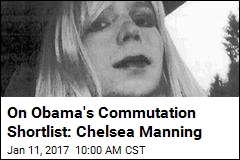On Obama's Commutation Shortlist: Chelsea Manning