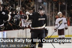 Ducks Rally for Win Over Coyotes