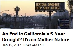 Storms May Finally End California's 5-Year Drought