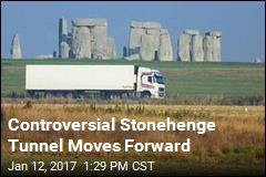 Controversial Stonehenge Tunnel Moves Forward