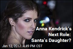 Anna Kendrick's Next Role: Santa's Daughter?