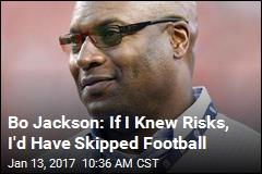 Bo Jackson: If I Knew Risks, I'd Have Skipped Football