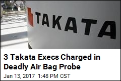 3 Takata Execs Charged in Deadly Air Bag Probe