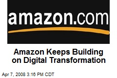 Amazon Keeps Building on Digital Transformation