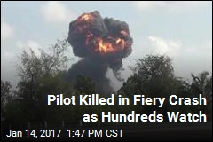 Pilot Killed in Fiery Crash as Hundreds Watch
