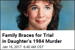 Family Braces for Trial in Daughter's 1984 Murder